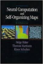Neural Computation and Self-Organizing Maps: An Introduction (Computation & Neural Systems Series)