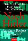 Nach Hitler: Radikale Rechte rüsten auf