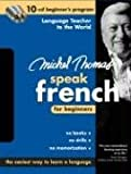 Michel Thomas Speak French For Beginners: 10-CD Beginner's Program (Michel Thomas Series)