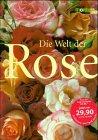 Die Welt der Rose