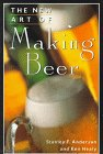 The New Art of Making Beer, Stanley F. Anderson and Ken Healey, 0452269393
