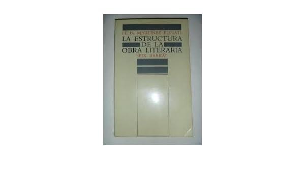 La estructura de la obra literaria (Letras e ideas. Studia) (Spanish Edition): Felix Martinez Bonati: 9788434483521: Amazon.com: Books
