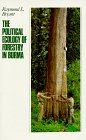 The Political Ecology of Forestry in Burma, 1824-1994, Raymond L. Bryant, 0824819098