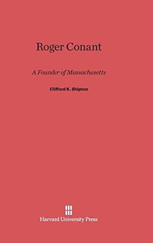 Roger Conant: A Founder of Massachusetts
