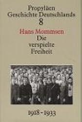 Propyläen Geschichte Deutschlands, Bd.8: Die verspielte Freiheit. Der Weg der Republik von Weimar in den Untergang 1918 bis 1933