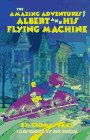 The Amazing Adventures of Albert and His Flying Machine, Thomas Sant, 0525673024