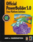 Official Powerbuilder 5.0 Cross-Platform Solutions