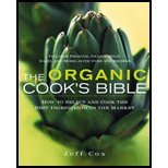 img - for Organic Cook's Bible How to Select and Cook the Best Ingredients on the Market by Cox, Jeff [Houghton Mifflin Harcourt,2006] [Hardcover] book / textbook / text book