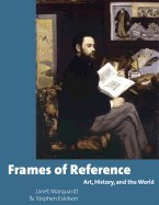 Read Online Frames of Reference : Art, History, and the World PDF