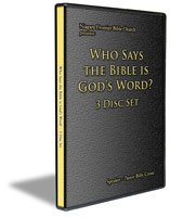 Who Says the Bible Is God's Word? (Solid Proof the Bible Came from God) (3 DVD's)