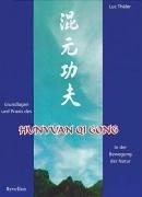 Grundlagen und Praxis des Hunyuan Qigong: In der Bewegung der Natur