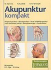 Akupunktur kompakt. Körperakupunktur - Ohrakupunktur - Neue Schädelakupunktur nach Yamamoto (YNSA) - Therapiekonzepte - Gesellschaften