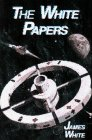 The White Papers, James White, 0915368714