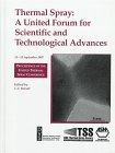 (Thermal Spray: A United Forum for Scientific and Technological Advances : Prodeedings of the 1st United Thermal Spray Conference 15-18 September 1997 Indianapolis,)