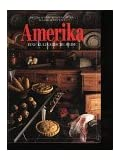 Amerika. Eine kulinarische Reise. Mit 250 authentischen Rezepten aus der Neuen Welt