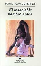 El insaciable hombre arana (Narrativas hispanicas) (Spanish Edition) PDF