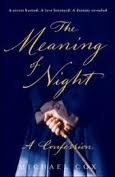 The Meaning of Night 1st (first) edition Text Only