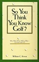 Think You Know Golf