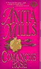Comanche Rose, Anita Mills, 0451405544