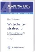 Wirtschaftsstrafrecht: Einführung und Allgemeiner Teil mit wichtigen Rechtstexten (Academia iuris / Lehrbücher der Rechtswissenschaft)