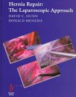 Hernia Repair : The Laparoscopic Approach, Dunn, David C. and Menzies, Donald, 0865429081