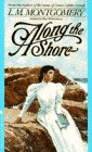 Along the Shore, L. M. Montgomery, 0553285890