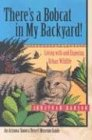 There's a Bobcat in My Backyard!, Jonathan Hanson, 0816521867