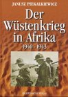 Der Wüstenkrieg in Afrika 1940-1943