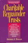 img - for Charitable Remainder Trusts: A Proven Strategy for Reducing Estate and Income Taxes Through Charitable Giving by Peter Jerome Fagan (1996-06-03) book / textbook / text book