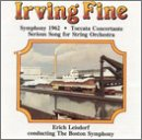 Irving Fine - Symphony 1962, Serious Song, Toccata Concertante (Phoenix)