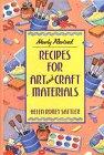 Recipes for Art and Craft Materials, Helen R. Sattler, 0688073743