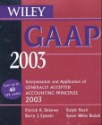 Wiley GAAP 2003 : Interpretation and Application of Generally Accepted Accounting Principles, Delaney, Patrick R., 0471227846