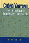 Chong Yagyong : Korea's Challenge to Orthodox Neo-Confucianism, Setton, Mark C., 0791431738
