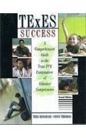TEXAS SUCCESS: A COMPREHENSIVE GUIDE TO THE TEXAS PPR EXAMINATION OF EDUCATOR COMPETENCIES