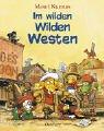 img - for Im wilden Wilden Westen. ( Ab 5 J.). book / textbook / text book