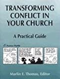 img - for Transforming Conflict in Your Church: A Practical Guide book / textbook / text book