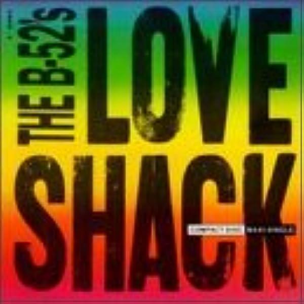 B 52 S The B 52 S Love Shack Channel Z Amazon Com Music