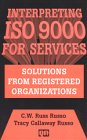 img - for Interpreting ISO 9000 for Services: Solutions from Registered Organizations book / textbook / text book