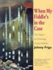When My Fiddle's in the Case, John Frigo, 1882897854