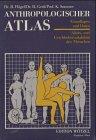 Anthropologischer Atlas: Alters- und Geschlechtsvariabilität des Menschen