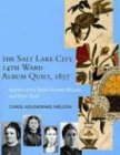 Front cover for the book The Salt Lake City 14Th Ward Album Quilt, 1857: Stories of the Relief Society Women and their Quilt by Carol Holindrake Nielson