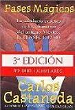 Pases Magicos: La Sabiduria Practica de los Chamanes del Antiguo Mexico: La Tensegridad (Spanish Edition)