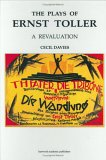 Plays of Ernst Toller : A Revelation, Davies, Cecil, 3718656140