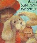 You're Safe Now, Waterdog, Richard Edwards, 0670873853