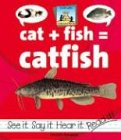 Cat+Fish=Catfish