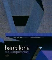 Descargar Libro Barcelona, Futurarquitectura Mihail Moldoveanu