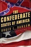 The Confederate States of America: What Might Have Been -By Roger L. Ransom