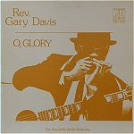 Apostolic Studio - Rev. Gary Davis: O, Glory The Apostolic Studio Sessions - LP (1973)