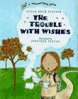 The Trouble with Wishes, Susan Beth Pfeffer, 0805038264