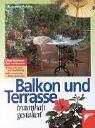 Balkon und Terrasse traumhaft gestalten